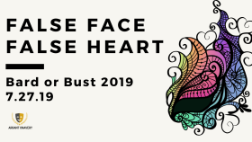Bard or Bust: False Face, False Heart