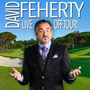 David Feherty Off Tour! Live on Stage
