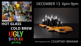 Hot Glass Cold Brew: Ugly Sweater Party!