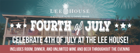Celebrate the 4th of July at the Lee House
