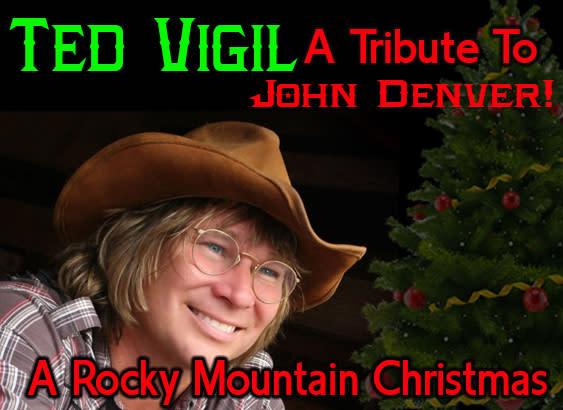 John Denver Christmas.Ted Vigil A Tribute To John Denver A Rocky Mountain Christmas