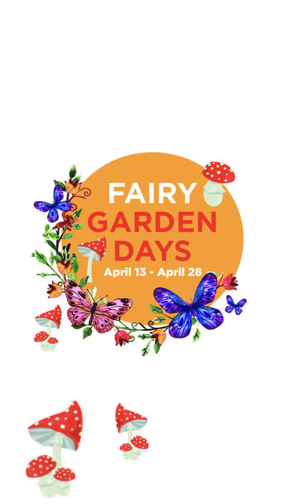 Fairy Garden Days thru April 28th