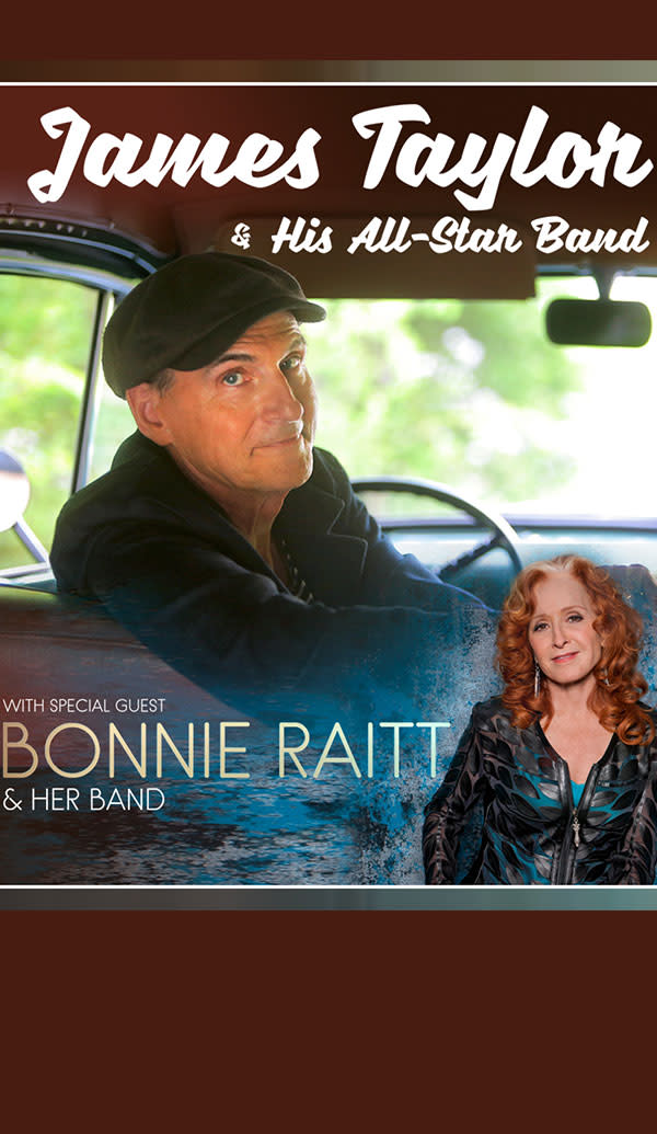 James Taylor and his All-Star Band with Special Guest Bonnie Raitt