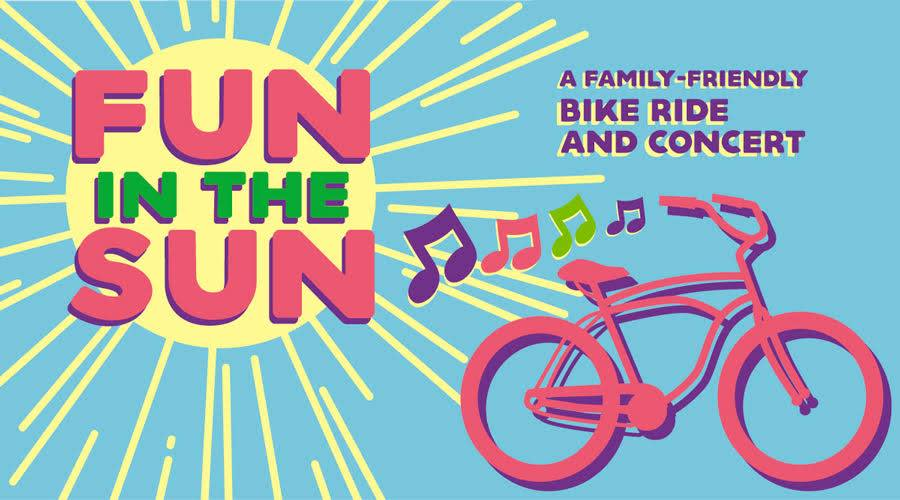 Fun in the Sun - family friendly bike ride and concert