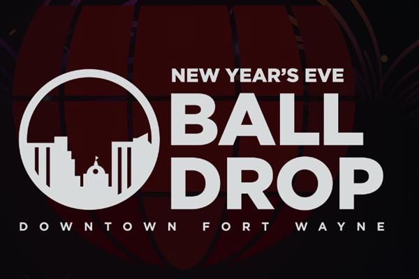 Fort Wayne New Year's Eve Ball Drop