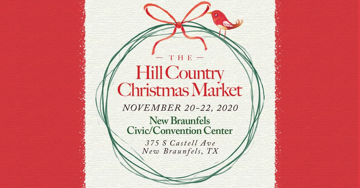 New Braunfels Christmas Market 2020 Hill Country Christmas Market