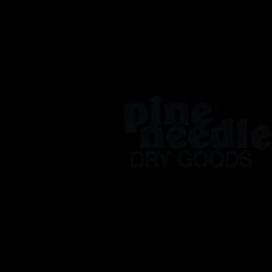 Pine Needle Dry Goods