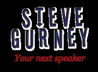 Steve Gurney - Your next speaker