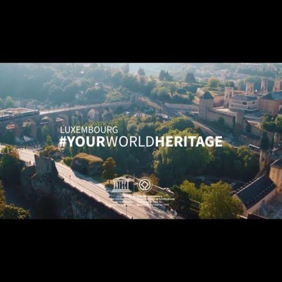 Luxembourg #YourWorldHeritage