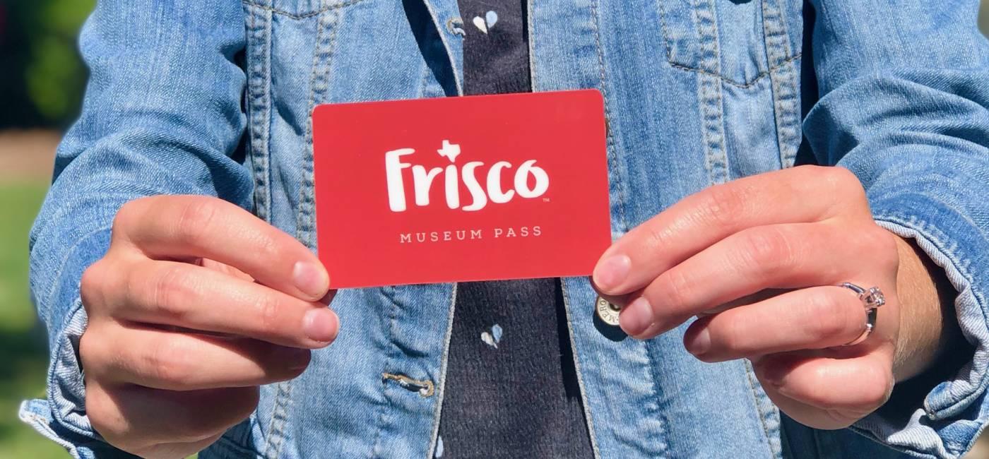 Frisco Museum Pass