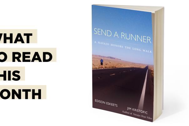 Send a Runner: A Navajo Honors the Long Walk (UNM Press), author Jim Kristofic, New Mexico Magazine