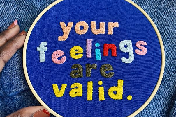 Ciara LeRoy embroidery - Your Feelings are Valid.