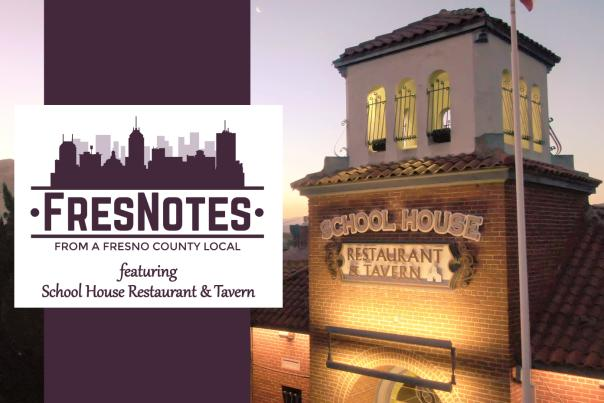 School House Restaurant & Tavern - FresNotes