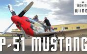 P-51 Mustang | Behind the Wings