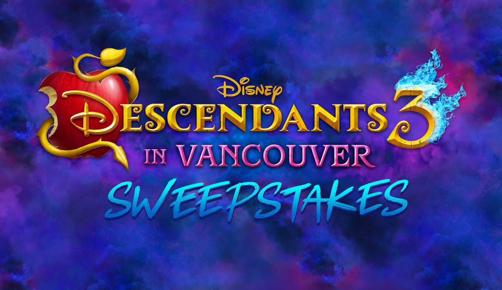 Descendants 3 in Vancouve Sweepstakes