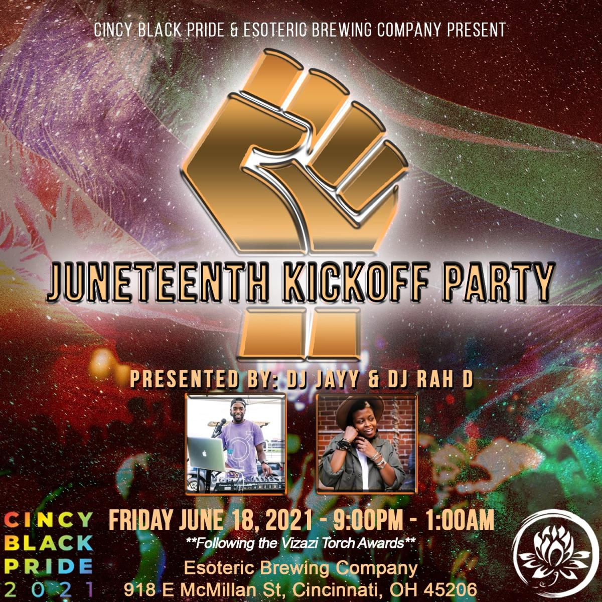 A poster that reads Juneteenth Kickoff Party, hosted by Cincy Black Pride at Esoteric Brewery. June 18, 2021 from 9 pm until 1 am.