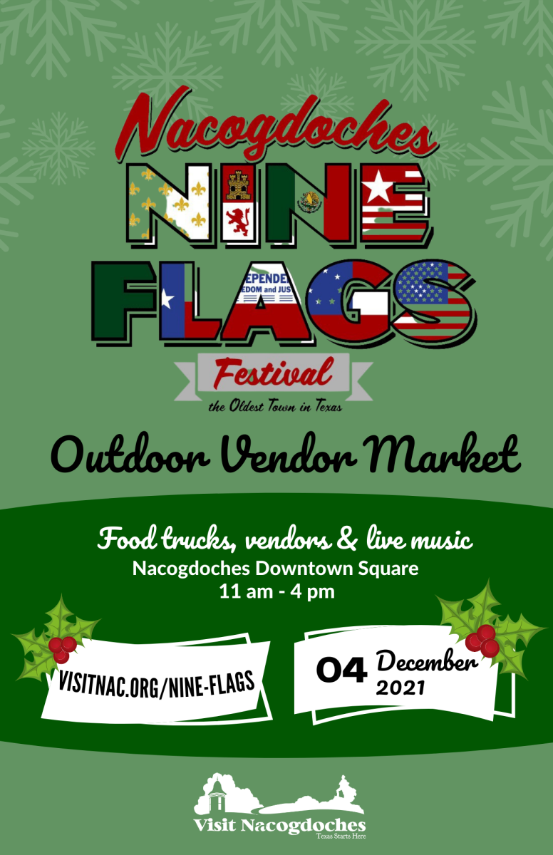 Nacogdoches Nine Flags Festival: Outdoor Vendor Market with food trucks, vendors, & live music on the Downtown Square form 11am-4pm on December 4th, 2021