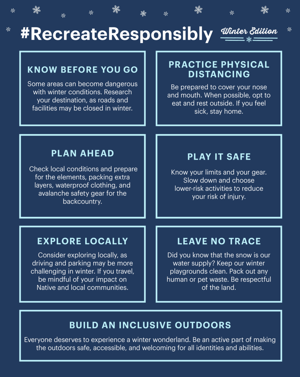 How to Recreate Responsibly in Winter: Know before you go, practice physical distancing, plan ahead, play it safe, explore locally, leave no trace, build an inclusive outdoors
