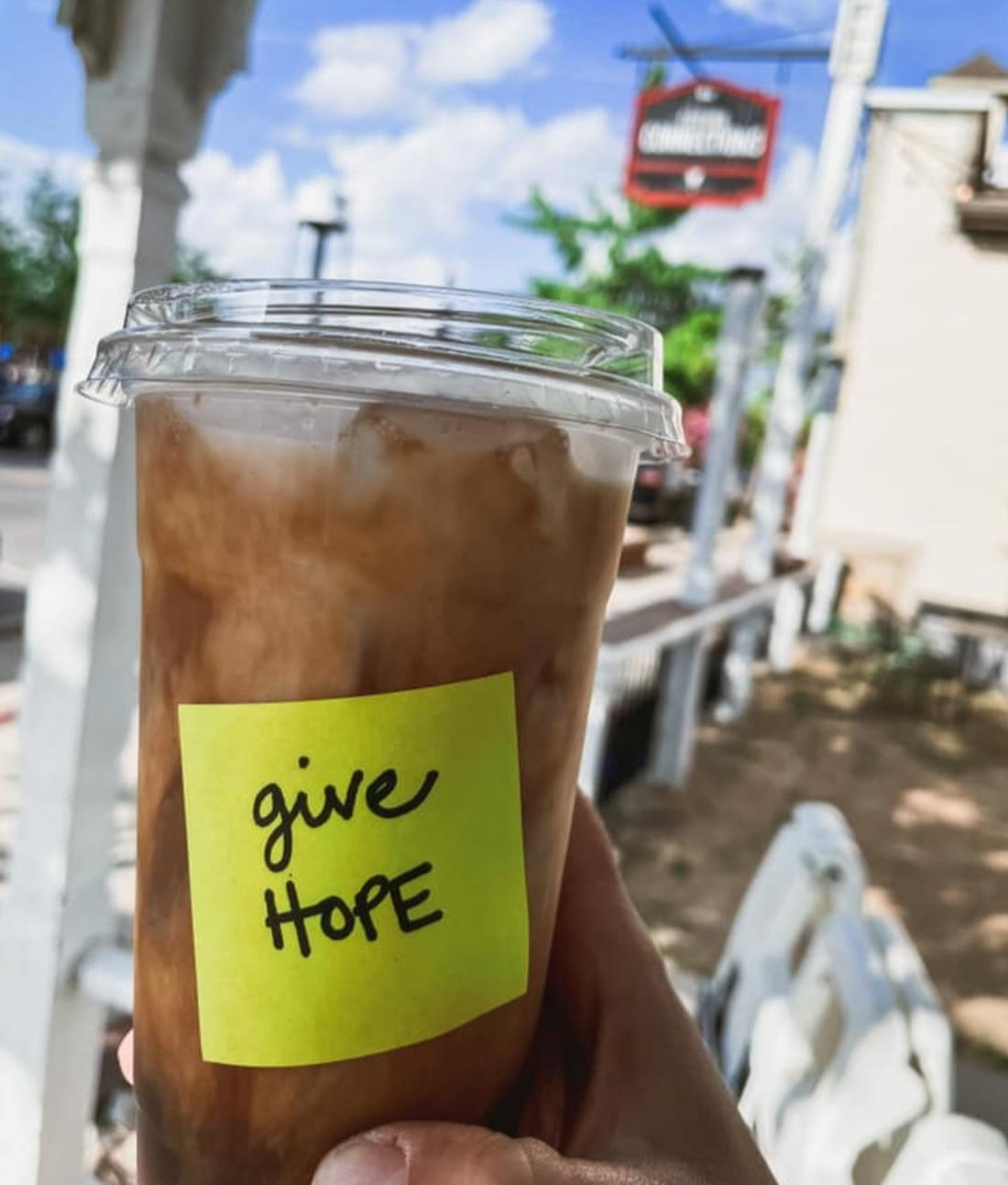 """Drink from Coffee Connections Hilliard with note that says """"Give Hope"""""""