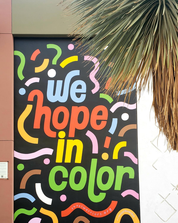 We Hope in Color mural in El Paseo