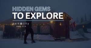 Hidden Gems to Explore in Park City, Utah