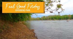 Feel Good Friday: Riverbend Regional Park