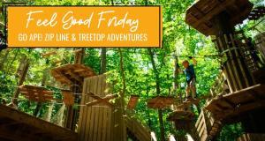 Feel Good Fridays: Go Ape! Zip Line & Treetop Adventure