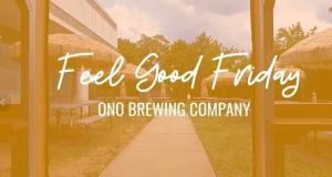 Feel Good Fridays: Ono Brewing Company