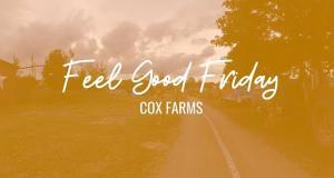 Feel Good Fridays: Cox Farms