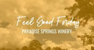 Feel Good Fridays: Paradise Springs Winery