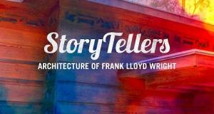 Storytellers: Architecture of Frank Lloyd Wright