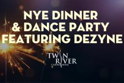 "A lit sparkler is in the left background with the words ""NYE Dinner & Dance Party Featuring Dezyne; Twin River Casino and Hotel"""