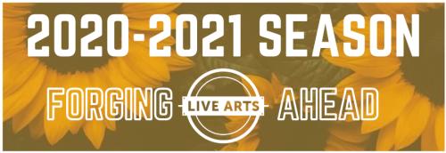 Live Arts 2020 2021 Season