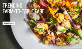 Trending: Farm-to-table fare