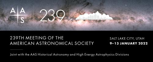 239th Meeting of the American Astronomical Society, January 9-13, 2022, Salt Lake City, Utah