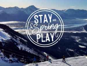 Spring Stay and Play: Alyeska