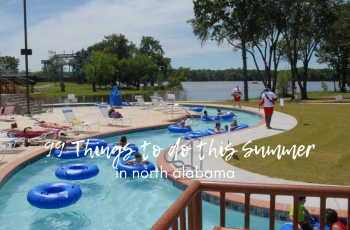 99 Things To Do This Summer in North Alabama