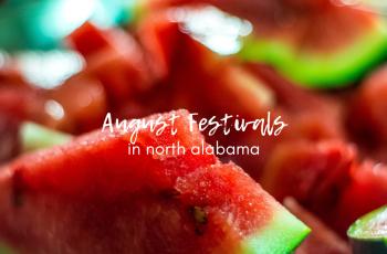 August Festivals in North Alabama