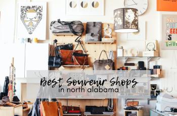 Best Souvenir Shops in North Alabama