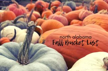North Alabama Fall 2021 Bucket List