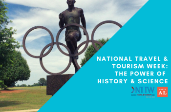 National Travel & Tourism Week: The Power of History & Science