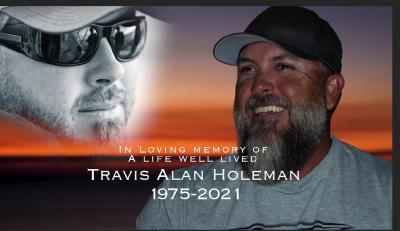 In memory of Travis Holeman