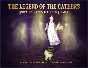 The Legend of the Gathers: Protectors of the Light