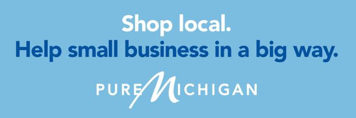 Shop Local. Help small business in a big way. Pure Michigan.