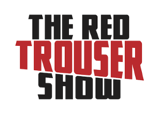 The Red Trouser Show