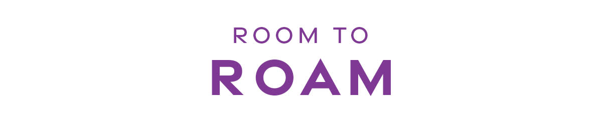 Room to Roam