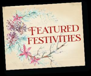 Featured Festivities