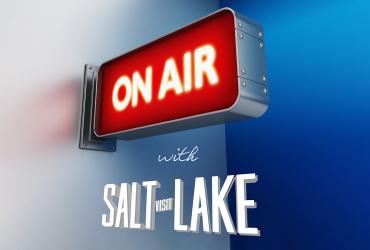 On Air with Visit Salt Lake