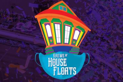 Krewe of House Floats