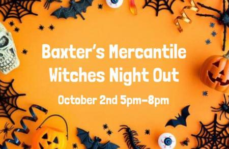 Baxter's Mercantile Witches Night Out